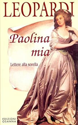 Paolina mia: Lettere alla sorella (POLLINE Vol. 8)