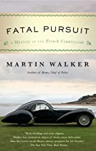 Fatal Pursuit: A Mystery of the French Countryside (Bruno Chief of Police Book 9)