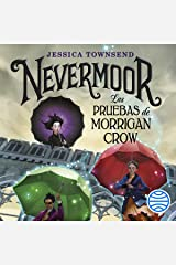 Nevermoor: Las Pruebas de Morrigan Crow: Nevermoor, Libro 1 Audible Audiobook