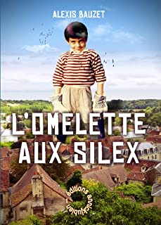 L'OMELETTE AUX SILEX (French Edition)