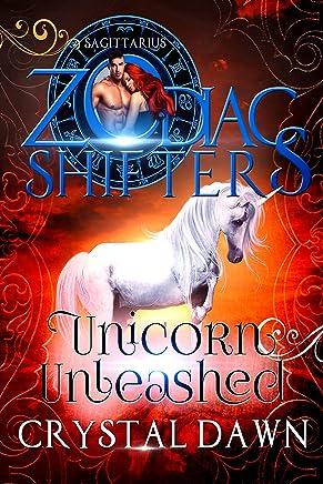 Unicorn Unleashed: A Zodiac Shifters Paranormal Romance: Sagittarius (Supernatural Wars Book 6)