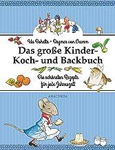 Das große Kinder-Koch- und Backbuch: Die schnsten Rezepte fr jede Jahreszeit