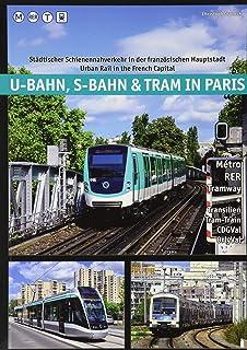 U-Bahn, S-Bahn & Tram in Paris: Städtischer Schienennahverkehr in der französischen Hauptstadt - Urban Rail in the French ...