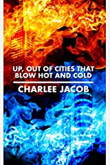 Up, Out of Cities That Blow Hot and Cold Kindle Edition