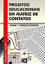 Projetos Educacionais em Matriz de Contatos - Matriz de 170 pontos (Portuguese Edition)