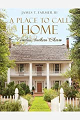 A Place to Call Home: Timeless Southern Charm Kindle Edition