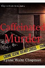 Caffeinated Murder (Evelynton Murder Series Book 4) Kindle Edition