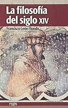 La filosofía del siglo XIV (Cuadernos de filosofía)
