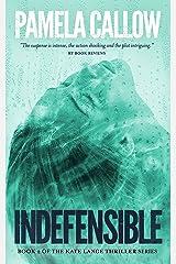 INDEFENSIBLE: A Kate Lange Thriller (The Kate Lange Thriller Series Book 2) Kindle Edition