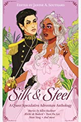 Silk & Steel: A Queer Speculative Adventure Anthology Kindle Edition