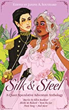 Silk & Steel: A Queer Speculative Adventure Anthology