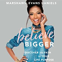 Believe Bigger: Discover the Path to Your Life Purpose Book PDF