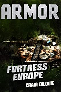 ARMOR #3, Fortress Europe: a Novel of Tank Warfare