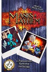 Masks & Mayhem: a Paranormal Romance Anthology (Bones Hollow Book 3) Kindle Edition