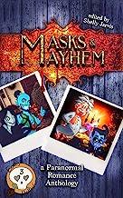 Masks & Mayhem: a Paranormal Romance Anthology (Bones Hollow Book 3)