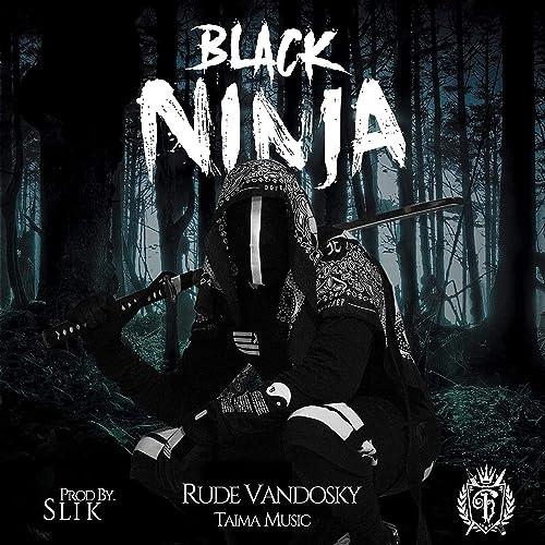 Black Ninja de Rude Vandosky en Amazon Music - Amazon.es