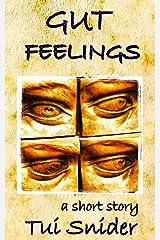 Gut Feelings (a short story) Kindle Edition