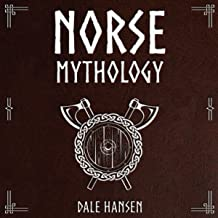 Norse Mythology: Tales of Norse Gods, Heroes, Beliefs, Rituals & the Viking Legacy