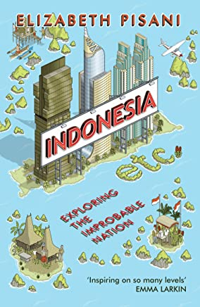 Indonesia Etc.: Exploring the Improbable Nation (English Edition)