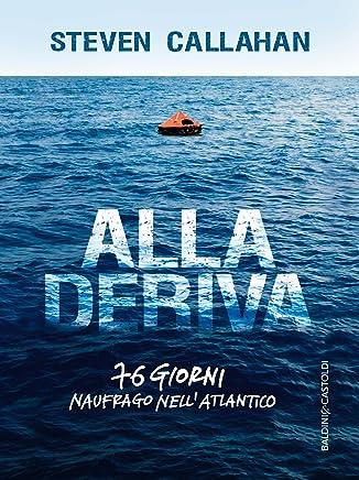 Alla deriva: 76 giorni naufrago nellAtlantico