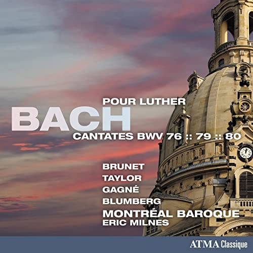Bach: Cantatas pour Luther, BWV 76, 79 & 80