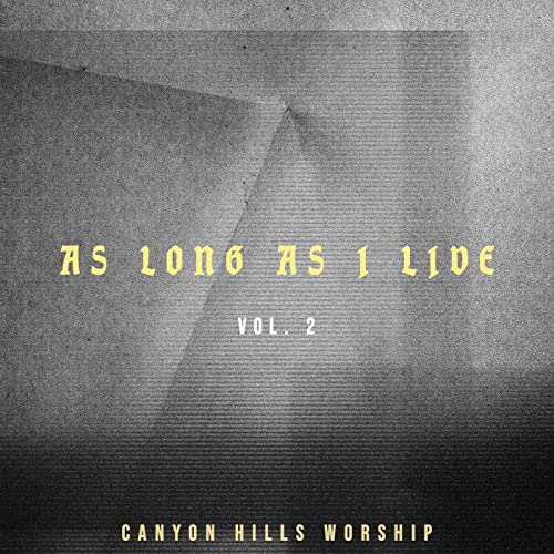 Canyon Hills Worship - As Long As I Live Vol. 2 (Live) EP (2019)
