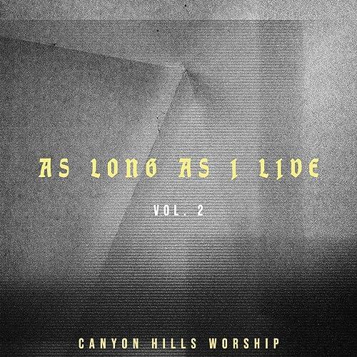 Canyon Hills Worship - As Long As I Live Vol. 2 (Live) - EP 2019