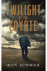 Twilight of the Coyote (The Coyote Saga Book 3) Kindle Edition