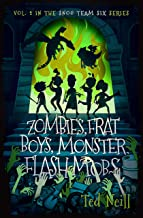 Zombies, Frat Boys, Monster Flash Mobs: & Other Terrifying Things I Saw at the Gates of Hell Cotillion (Snog Team Six Book 2)