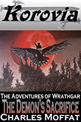 The Demon's Sacrifice: The Adventures of Wrathgar - Volume IV Kindle Edition