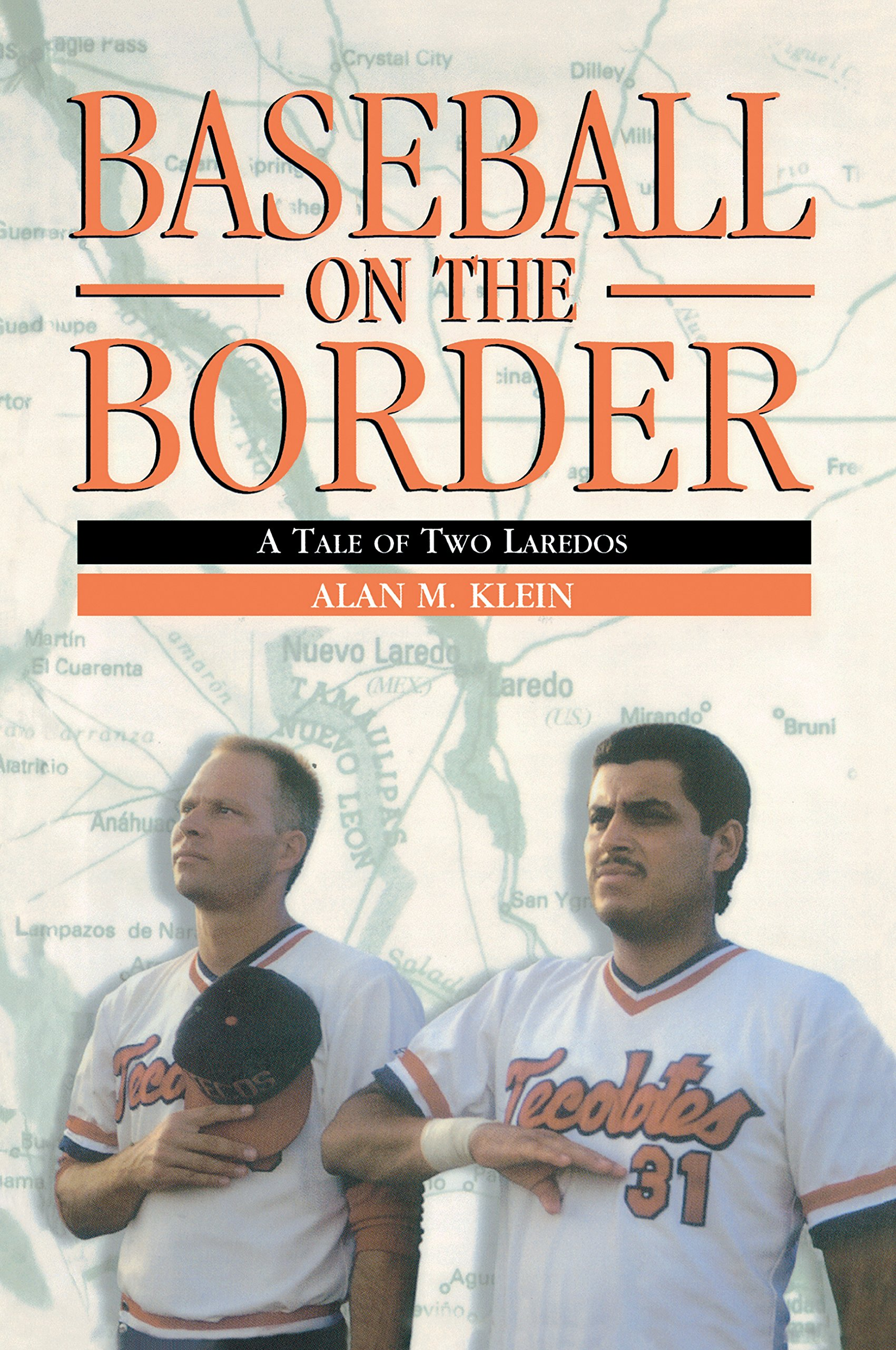 Baseball On The Border: A Tale Of Two Laredos (English Edition)