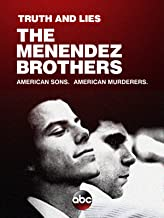 Truth and Lies: The Menendez Brothers â   American Sons, American Murderers