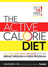 The Active Calorie Diet: Eat More, Burn More, Lose More with Our Breakthrough 4-Week Program