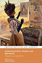Collecting Prints, Posters, and Ephemera: Perspectives in a Global World (Contextualizing Art Markets) (English Edition)