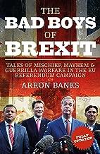 The Bad Boys of Brexit: Tales of Mischief, Mayhem & Guerilla Warfare in the EU Referendum