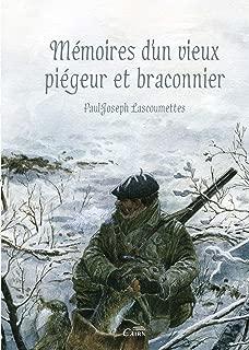 Mémoires d'un vieux piégeur et braconnier (French Edition)