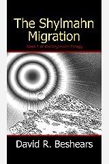 The Shylmahn Migration (The Shylmahn Trilogy Book 1) Kindle Edition