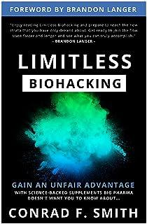 Limitless Biohacking: Gain An Unfair Advantage