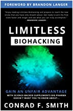 Limitless Biohacking: Gain An Unfair Advantage