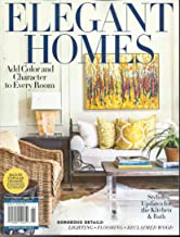 ELEGANT HOMES MAGAZINE, SPRING / SUMMER, 2019 ( BACK BY POPULAR DEMAND SECOND PRINTING OF ELEGANT HOMES FALL / WINTER, 2017 ) ) ( PLEASE NOTE :: ALL THESE MAGAZINES ARE PET & SMOKE FREE MAGAZINES. NO ADDRESS LABEL. FRESH FROM NEWSSTAND ) ( SINGLE ISSUE MAGAZINE )