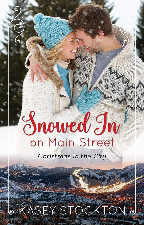 骨の折れるスクリーチうがいSnowed In on Main Street (Christmas in the City Book 2) (English Edition)