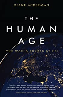 The Human Age: The World Shaped by Us (English Edition)