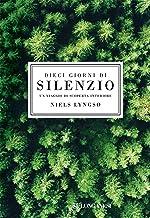 Dieci giorni di silenzio: Un viaggio di scoperta interiore (Italian Edition)
