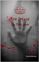 Rose Delgado - The Blood Queen
