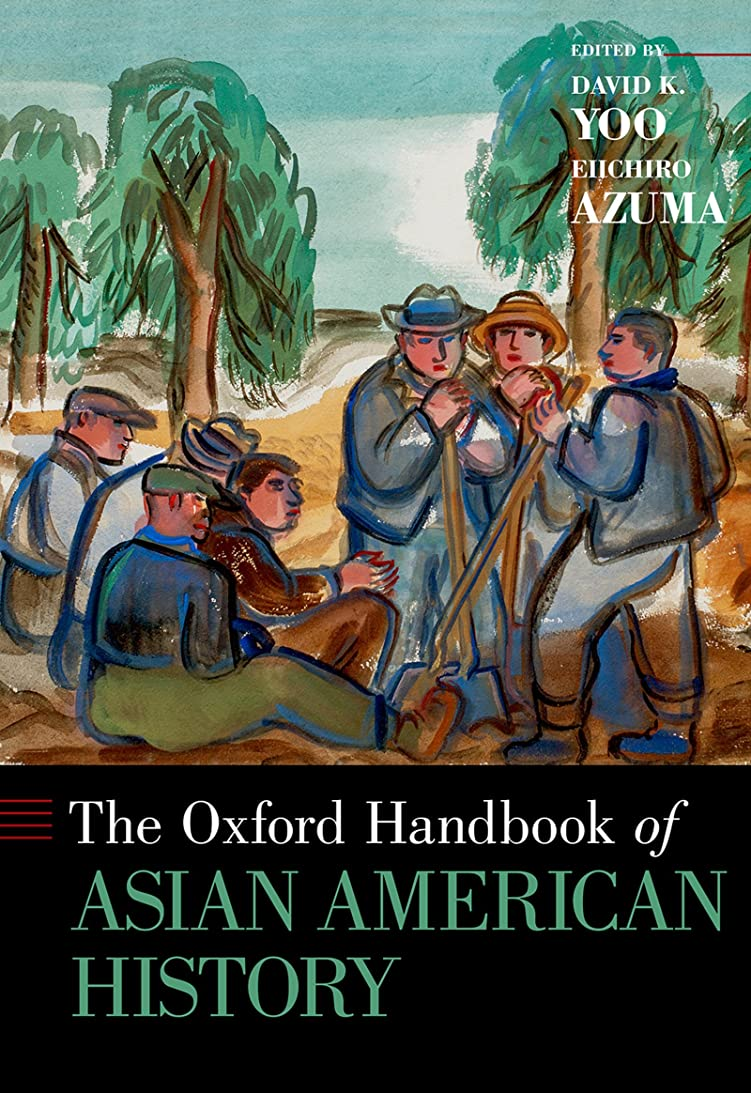 記者苦行根絶するThe Oxford Handbook of Asian American History (Oxford Handbooks) (English Edition)