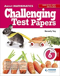 About Mathematics: Challenging Test Papers Primary 6