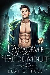 L'Académie des Fées de Minuit: Livre Deux (L'Académie des Faë de Minuit t. 2) Format Kindle