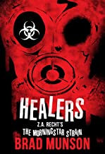 Healers: A Morningstar Strain Novel (Z.A. Recht's Morningstar Strain Book 4)