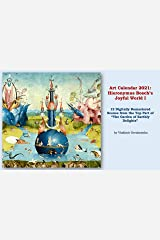 """Art Calendar 2021: Hieronymus Bosch's Joyful World I: 12 Digitally Remastered Scenes from the Top Part of """"The Garden of Earthly Delights"""" (VG Art Series) Kindle Edition"""