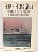 Forever Facing South: The Story of the S. S. Palo Alto